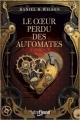 Couverture Le coeur perdu des automates Editions Fleuve (Outrefleuve) 2018