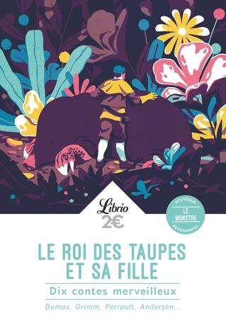 Couverture Le roi des taupes et sa fille : Dix contes merveilleux