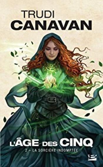 Couverture L'âge des cinq, tome 2 : La sorcière indomptée