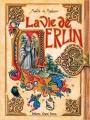 Couverture La vie de Merlin Editions Ouest-France 2017