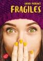 Couverture Fragiles Editions Le Livre de Poche (Jeunesse) 2018