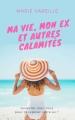 Couverture Ma vie, mon ex et autres calamités Editions Autoédité 2017
