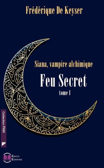 Couverture Siana, Vampire Alchimique, tome 1 : Feu secret