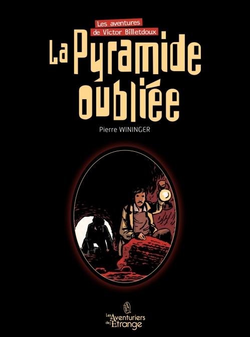 Couverture Victor Billetdoux, tome 1 : La pyramide oubliée