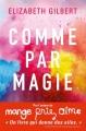 Couverture Comme par magie : Vivre sa créativité sans la craindre Editions France Loisirs 2016