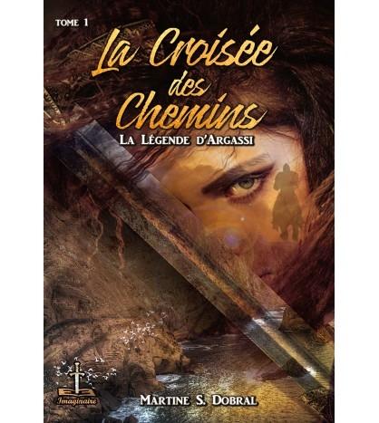 Couverture La légende d'Argassi, tome 1 - La croisée des chemins