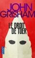 Couverture Jake Brigance, tome 1 : Non coupable / Le droit de tuer Editions Pocket (Thriller) 2014