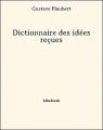 Couverture Dictionnaire des idées reçues Editions Bibebook 2013