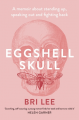 Couverture Eggshell Skull: A memoir about standing up, speaking out and fighting back Editions Allen & Unwin  2018