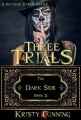 Couverture The Dark Side, book 2: Three Trials Editions Amazon 2017