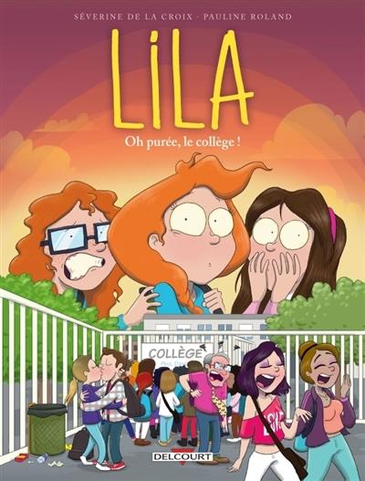 Couverture Lila, tome 3 : Oh purée, le collège !