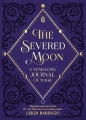 Couverture The Severed Moon: A Year-Long Journal of Magic Editions Macmillan 2019