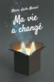 Couverture Ma vie a changé Editions L'École des loisirs (Médium Poche) 2018