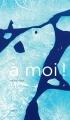 Couverture A moi ! Editions du Rouergue (Albums) 2018