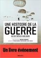 Couverture Une histoire de la guerre du XIXe siècle à nos jours Editions Seuil (Histoire) 2018