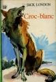 Couverture Croc-Blanc / Croc Blanc Editions Le Livre de Poche 1972