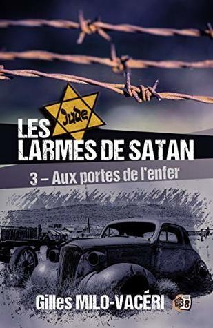 Couverture Les larmes de Satan, tome 3 : Aux portes de l'enfer