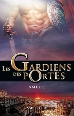 Couverture Les gardiens des portes, tome 3 : Amélie