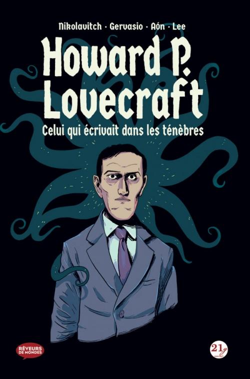 Couverture Howard P. Lovecraft : celui qui écrivait dans les ténèbres