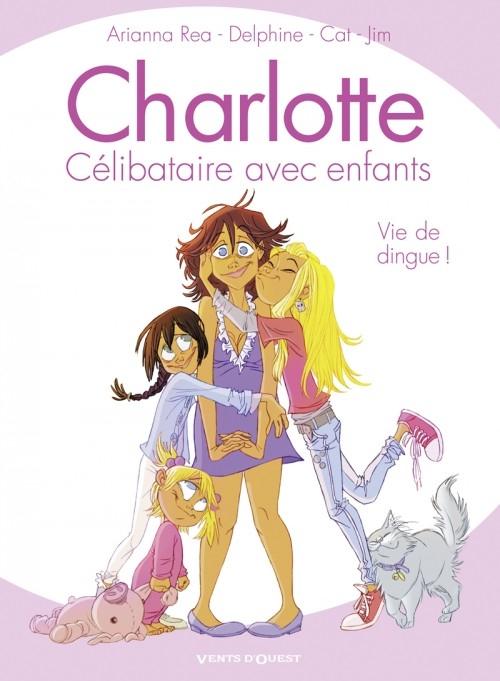 Couverture Charlotte, célibataire avec enfants: Vie de dingue!