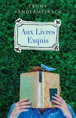 Couverture Les livres exquis / Aux livres exquis