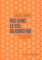 Couverture Pas dans le cul aujourd'hui Editions La Contre allée 2014