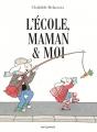 Couverture L'école, maman et moi Editions Seuil 2018