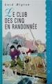 Couverture Le club des cinq en randonnée Editions France Loisirs (Ma première bibliothèque) 1995