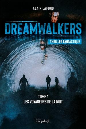 Couverture Dreamwalkers, tome 1 : Les voyageurs de la nuit