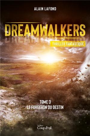 Couverture Dreamwalkers, tome 3 : Le forgeron du destion