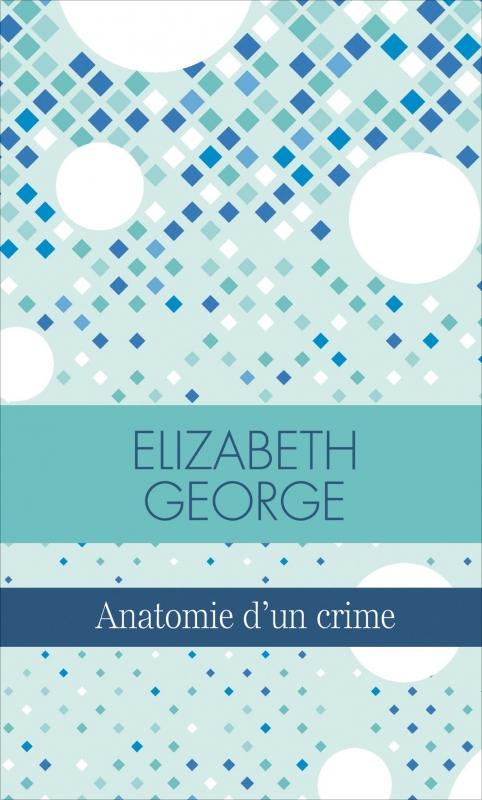Couverture Lynley et Havers, tome 14 : Anatomie d'un crime
