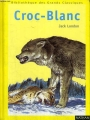 Couverture Croc-Blanc / Croc Blanc Editions Nathan (Bibliothèque des grands classiques) 1988