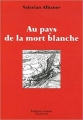Couverture Au pays de la mort blanche Editions Guérin 2006
