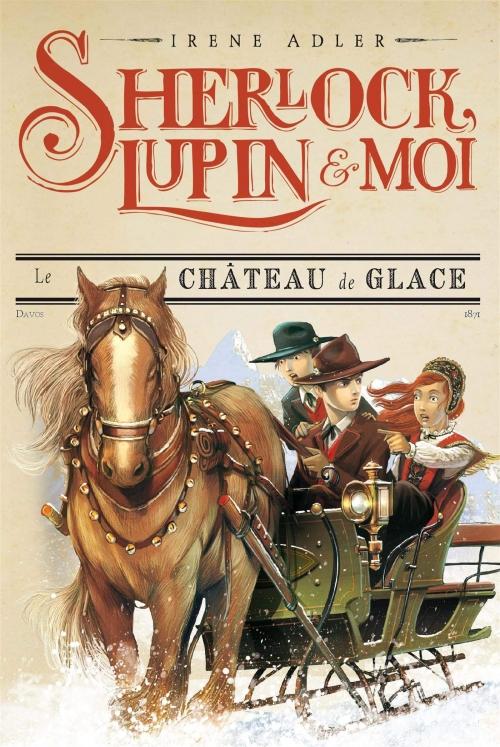 Couverture Sherlock, Lupin & moi, tome 5 : Le Château de glace