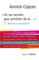 Couverture Je ne serais pas arrivée là si... 27 femmes racontent Editions Grasset 2018