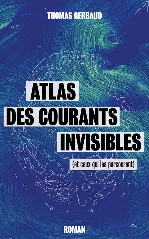 Couverture Atlas des courants invisibles