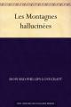Couverture Les montagnes hallucinées / Montagnes de la folie / Les Montagnes de la démence Editions Ebooks libres et gratuits 2016