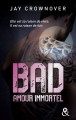 Couverture Bad, tome 4 : Amour immortel Editions Harlequin (&H - Poche) 2018