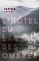 Couverture L'hôtel du lac des ombres Editions Mazarine 2018
