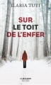 Couverture Sur le toit de l'enfer Editions Robert Laffont (La bête noire) 2018