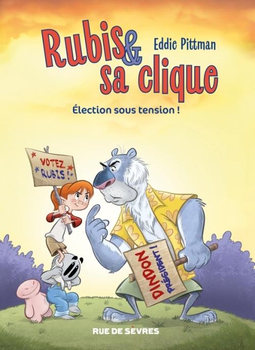Couverture Rubis & sa clique, tome 2 : Election sous tension !