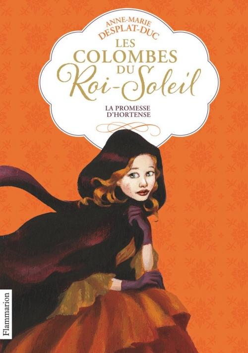 Couverture Les Colombes du Roi-Soleil, tome 04 : La Promesse d'Hortense
