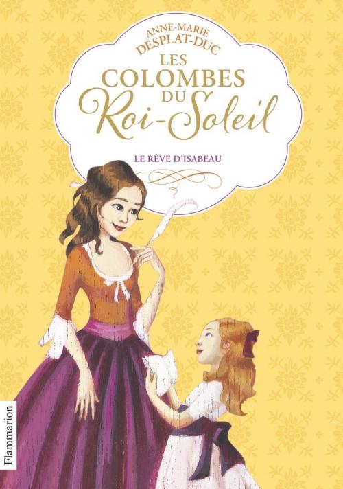 Couverture Les Colombes du Roi-Soleil, tome 05 : Le Rêve d'Isabeau
