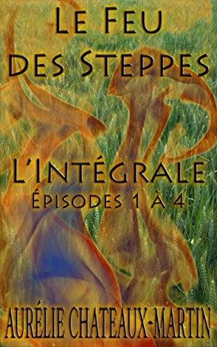Couverture Le Feu des Steppes - Intégrale saison 1: Épisodes 1 à 4