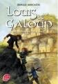 Couverture Louis le Galoup, tome 4 : La cité de pierre Editions Le Livre de Poche (Jeunesse) 2013