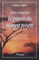 Couverture Mettre en pratique le pouvoir du moment présent Editions Ariane 2002