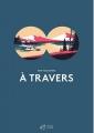 Couverture À travers Editions Thierry Magnier 2018