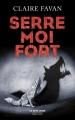 Couverture Serre-moi fort Editions Robert Laffont (La bête noire) 2016