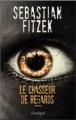 Couverture Le chasseur de regards Editions L'archipel (Thriller) 2014