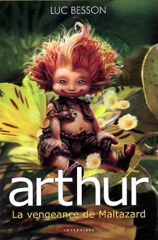 Couverture Arthur et les Minimoys, tome 3 : La vengeance de Maltazard